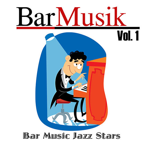BarMusik: Vol. 1 von Bar Music Jazz Stars