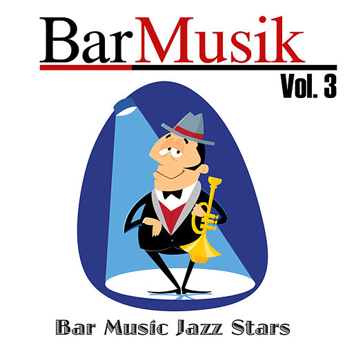 BarMusik: Vol. 3 von Bar Music Jazz Stars