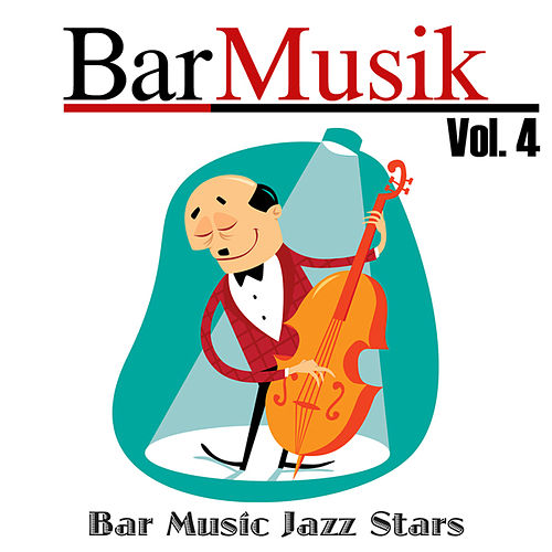 BarMusik: Vol. 4 von Bar Music Jazz Stars