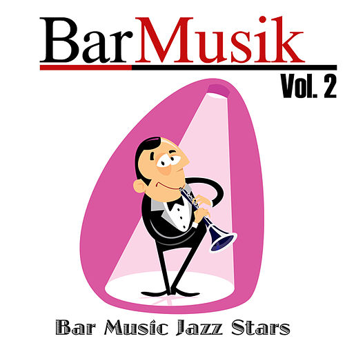 BarMusik: Vol. 2 von Bar Music Jazz Stars