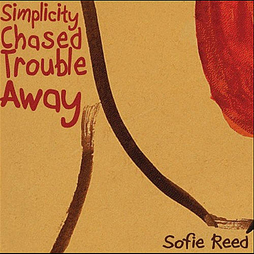 Simplicity Chased Trouble Away de Sofie Reed