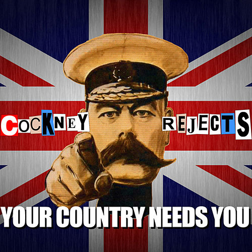 Your Country Needs You de Cockney Rejects