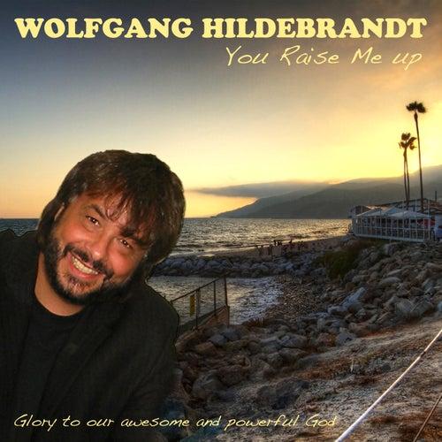 You Raise Me Up von Wolfgang Hildebrandt