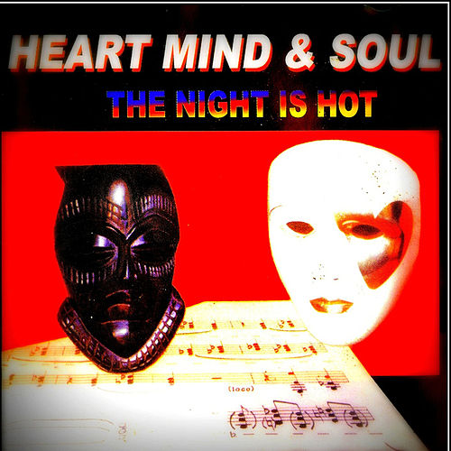 The Night Is Hot by Heart Mind