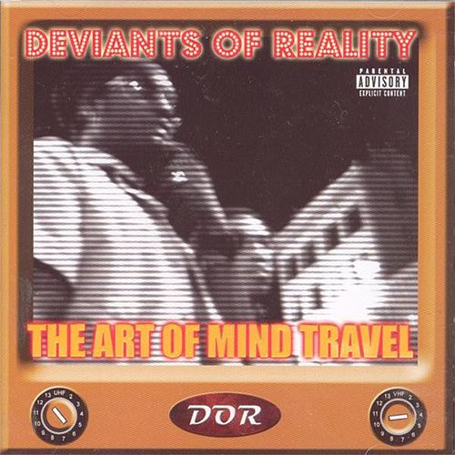 The Art Of Mind Travel by Deviants Of Reality