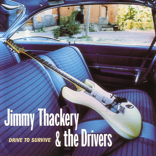 Drive to Survive by Jimmy Thackery