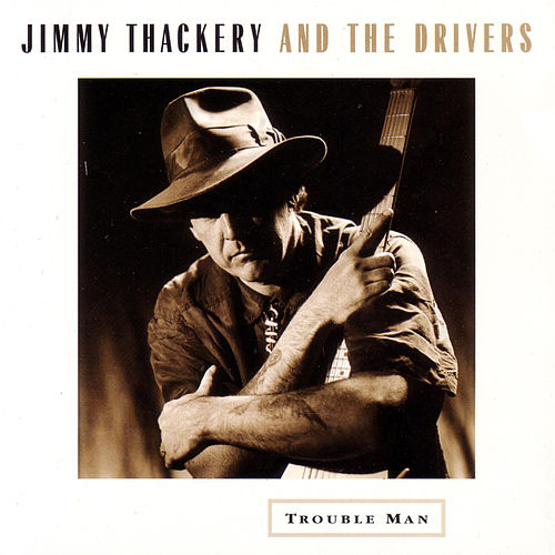 Trouble Man by Jimmy Thackery