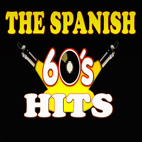 The Spanish 60's Hits (18 Original Songs) by Various Artists