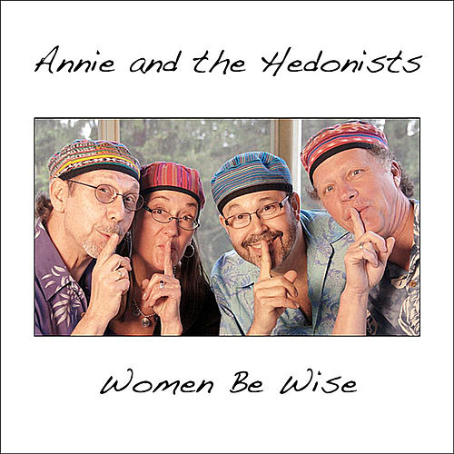 Women Be Wise di Annie & the Hedonists