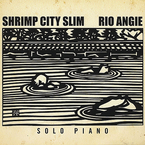 Rio Angie by Shrimp City Slim