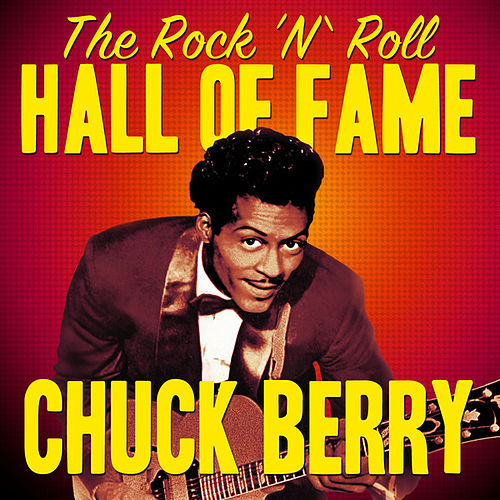 The Rock 'N' Roll Hall of Fame - Chuck Berry by Chuck Berry