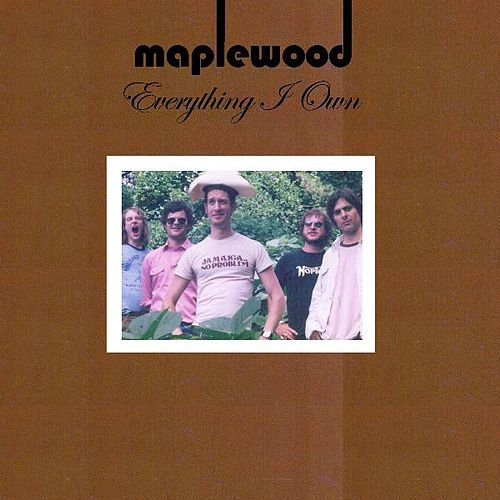 Everything I Own de Maplewood