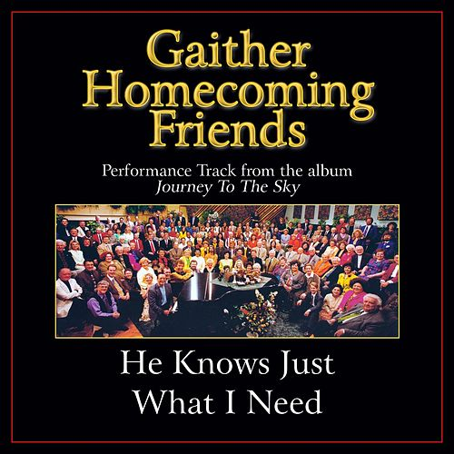 He Knows Just What I Need Performance Tracks by Bill & Gloria Gaither