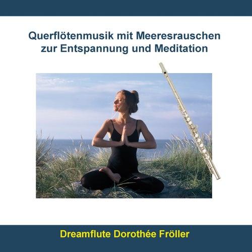 Querflötenmusik mit Meeresrauschen zur Entspannung und Meditation von Rettenmaier