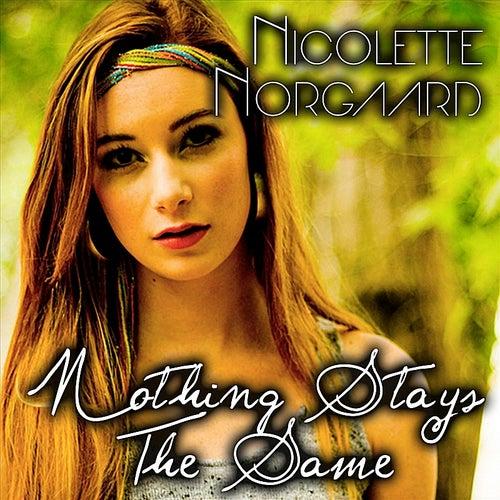 Nothing Stays the Same de Nicolette Norgaard