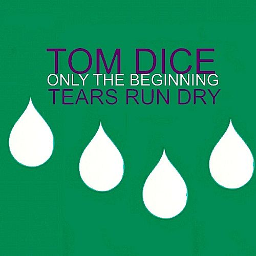 Only the Beginning de Tom Dice