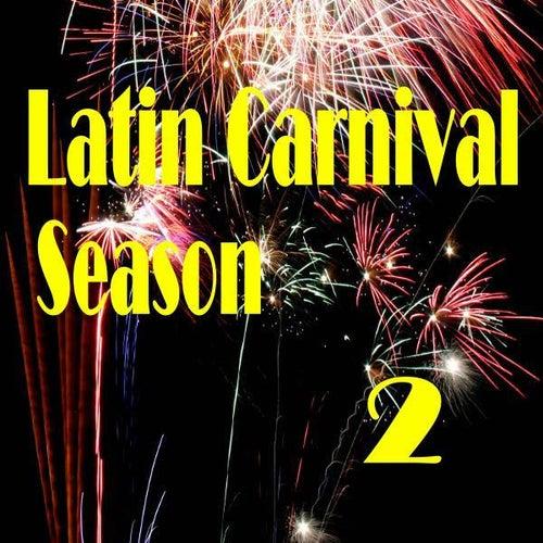 Latin Carnival Season 2 von Various Artists