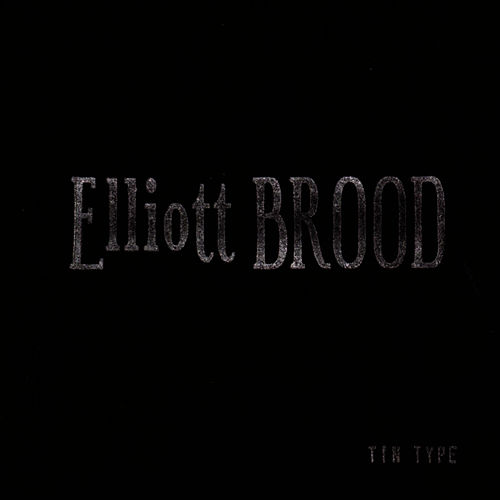Tin Type von Elliott Brood