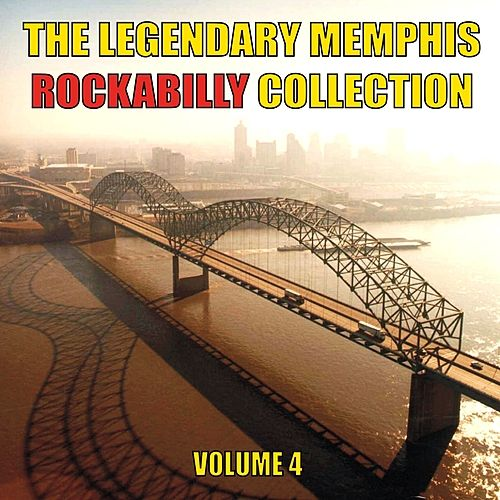 The Legendary Memphis Rockabilly Collection, Vol. 4 by Various Artists