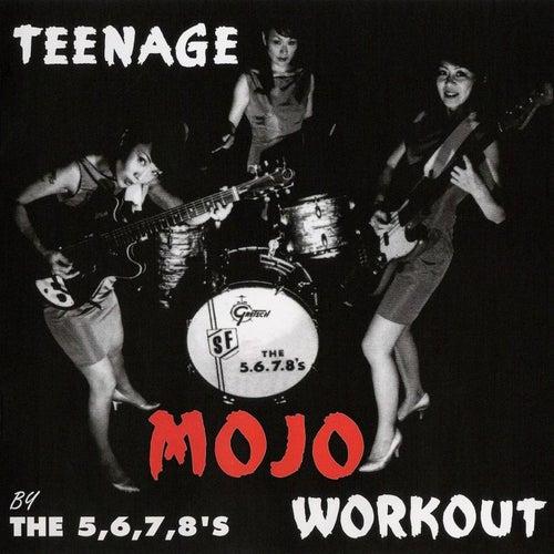 Teenage Mojo Workout de The 5.6.7.8's