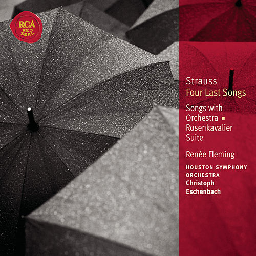Strauss: Four Last Songs; Orchesterlieder; Rosenkavalier Suite by Christoph Eschenbach