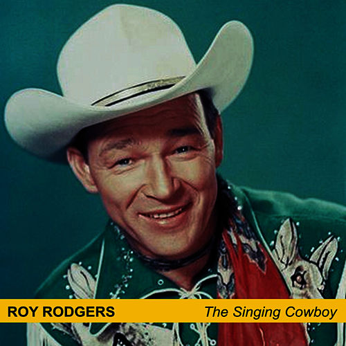 The Singing Cowboy by Roy Rogers