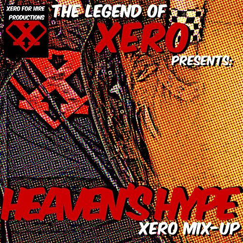 Heaven's Hype: Xero Mix-Up de The Legend of Xero