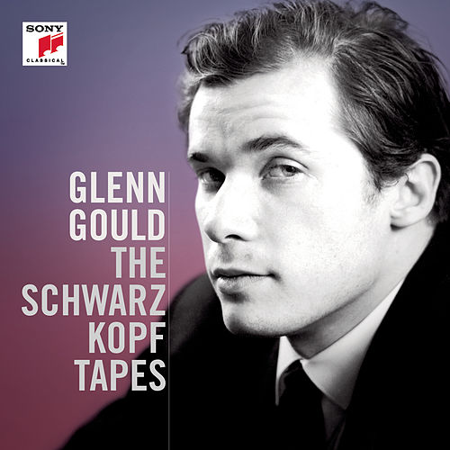 Glenn Gould: The Schwarzkopf Tapes von Glenn Gould