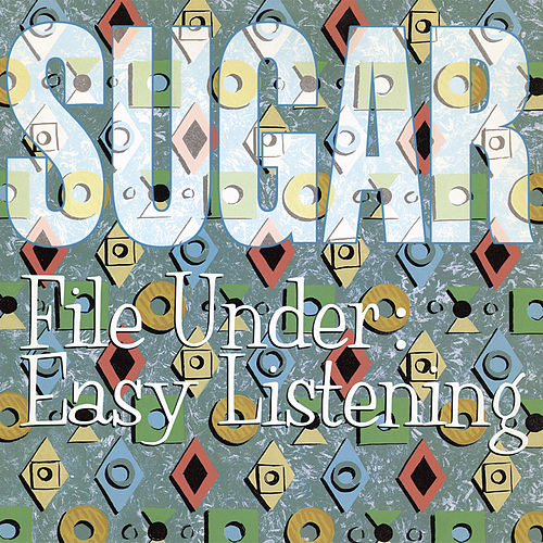 File Under: Easy Listening (Deluxe Remaster) by Sugar