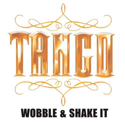 Wobble & Shake It (Radio Edit) by Tango