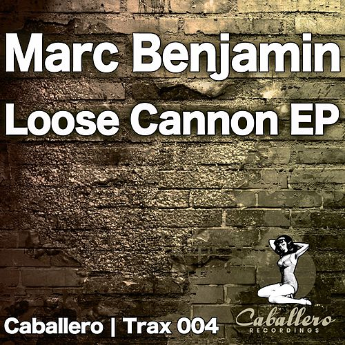 Loose Cannon EP by Marc Benjamin