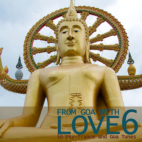 From Goa With Love 6 - 50 Psy-Trance & Goa Tunes by Various Artists