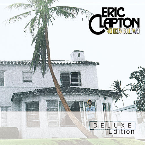 461 Ocean Blvd. (Deluxe Edition) by Eric Clapton