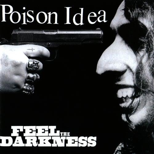 Feel the Darkness von Poison Idea