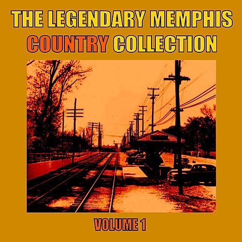 The Legendary Memphis Country Collection, Vol. 1 by Various Artists