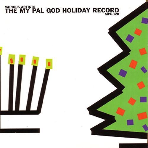 The My Pal God Holiday Record by Various Artists