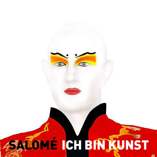Ich bin Kunst by Salomé
