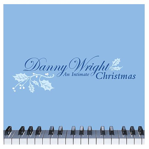 An Intimate Christmas by Danny Wright