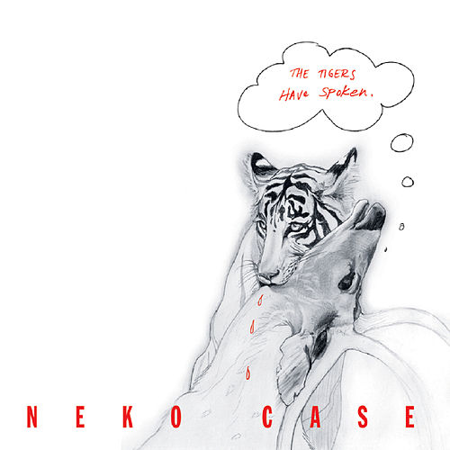 The Tigers Have Spoken de Neko Case