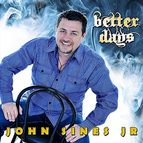 Better Days by John Sines, Jr.