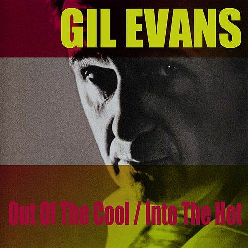 Out of the Cool/into the Hot von Gil Evans