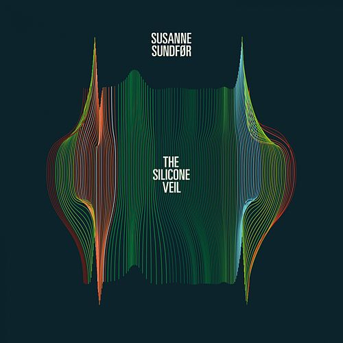 The Silicone Veil by Susanne Sundfør
