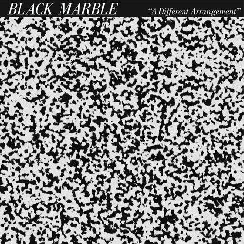 A Different Arrangement by Black Marble