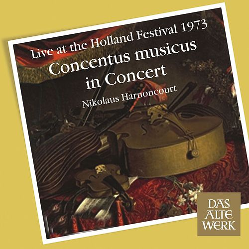 Concentus Musicus -  Live at the Holland Festival, 1973 by Nikolaus Harnoncourt