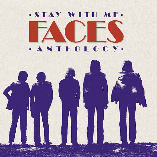 Stay With Me: The Faces Anthology by Faces