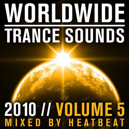 Worldwide Trance Sounds 2010, Vol. 5 (Mixed By Heatbeat) von Various Artists