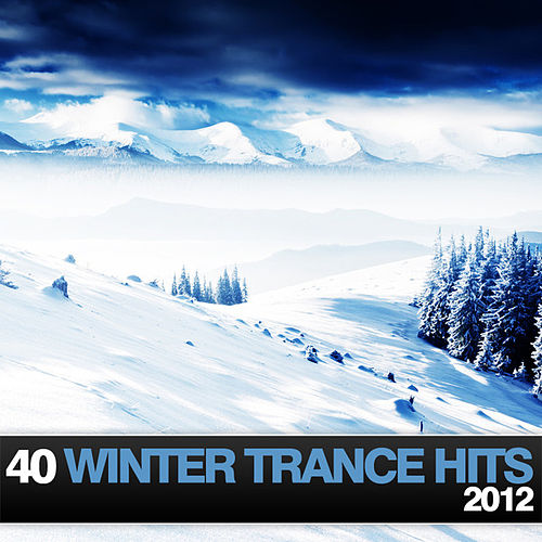 40 Winter Trance Hits 2012 von Various Artists