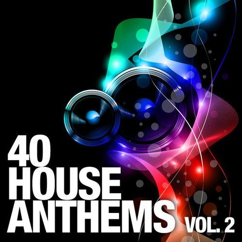 40 House Anthems, Vol. 2 von Various Artists