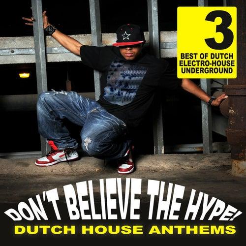 Don't Believe The Hype Vol. 3 - Dutch House Anthems de Various Artists
