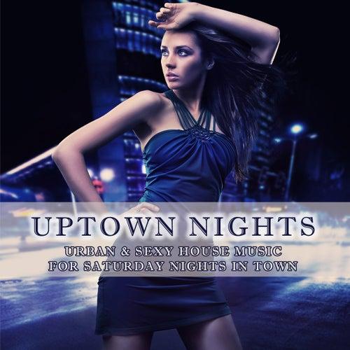 Uptown Nights - Urban & Sexy House Music von Various Artists